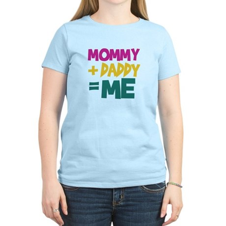 Mommy + Daddy = Me Women's Light T-Shirt