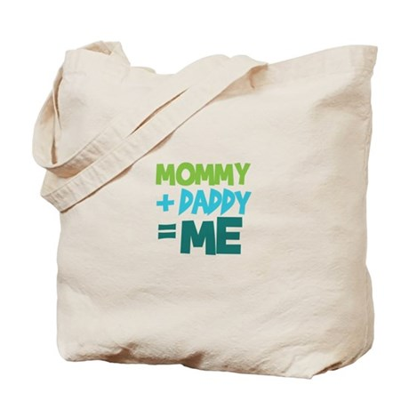 Mommy + Daddy = Me Tote Bag