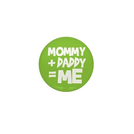 Mommy + Daddy = Me Mini Button (10 pack)