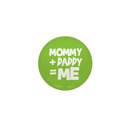 Mommy + Daddy = Me Mini Button (100 pack)