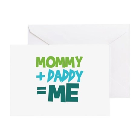 Mommy + Daddy = Me Greeting Card