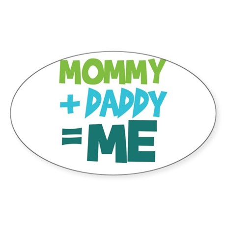 Mommy + Daddy = Me Oval Sticker (10 pk)
