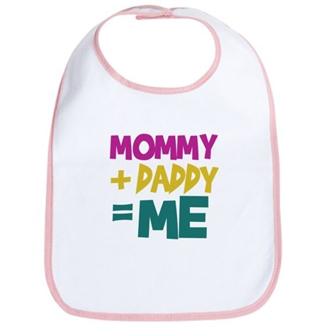 Mommy + Daddy = Me Bib