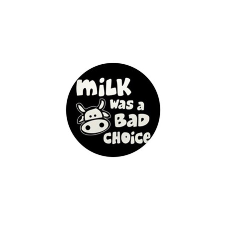 Milk Was A Bad Choice Mini Button (10 pack)