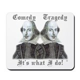 Shakespeare - It's what I do! Mousepad