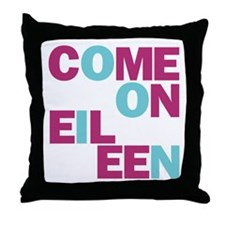 Come On Eileen Eighties Throw Pillow