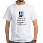 Attitude is White T-Shirt