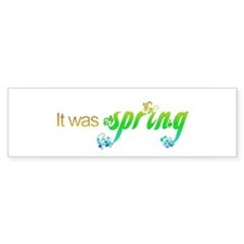 """It Was Spring"" Bumper Sticker (50 pk)"
