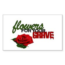 """""""Flowers For Your Grave"""" Rectangle Decal"""