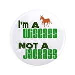 """Wiseass, Not Jackass"" 3.5"" Button"