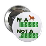 """Wiseass, Not Jackass"" 2.25"" Button"