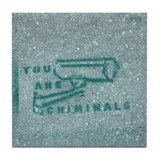 B-More You Are Criminals Tile Coaster