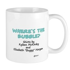 """Where's the Bubble"" Mug"
