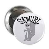 "SKWURL (squirrel?) 2.25"" Button (10 pack)"