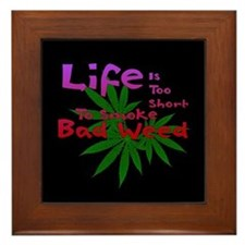 Life and Bad Weed Framed Tile