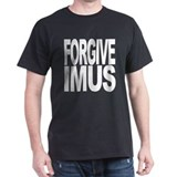 Forgive Imus T-Shirt