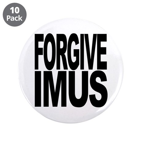 Forgive Imus 3.5&amp;quot; Button (10 pack)
