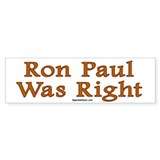 Ron Paul was right Bumper Sticker (10 pk)