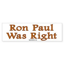 Ron Paul was right Bumper Sticker (50 pk)