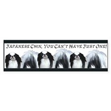 Japanese Chin Just One Bumper Bumper Sticker