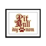 Pit Bull Mom Framed Panel Print