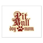Pit Bull Mom Small Poster