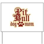 Pit Bull Mom Yard Sign