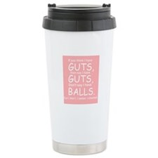 Guts Not Balls Ceramic Travel Mug