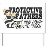Protective Fathers Yard Sign