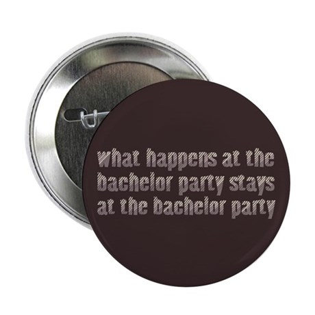"At the Bachelor Party 2.25"" Button (100 pack)"