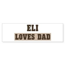 Eli loves dad Bumper Bumper Sticker
