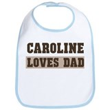 Caroline loves dad Bib