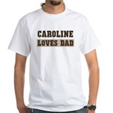 Caroline loves dad Shirt