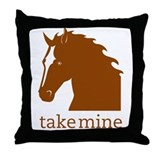 Take mine Throw Pillow