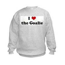 I Love the Goalie Sweatshirt