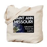 saint ann missouri - greatest place on earth Tote