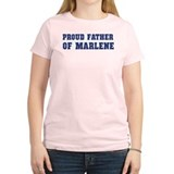 Proud Father of Marlene T-Shirt