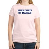 Proud Father of Mariah T-Shirt