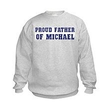 Proud Father of Michael Sweatshirt