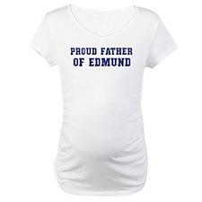 Proud Father of Edmund Shirt