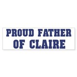 Proud Father of Claire Bumper Bumper Sticker