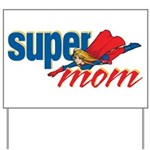 SuperMom Yard Sign