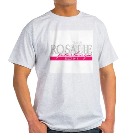 Rosalie - Prettier than you Light T-Shirt