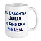 My Daughter Julia Ceramic Mugs