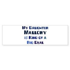 My Daughter Mallory Bumper Bumper Sticker