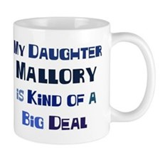 My Daughter Mallory Mug