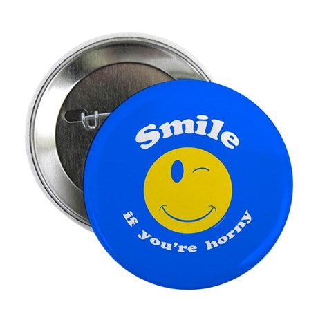 Smile If You're Horny 2.25&quot; Button