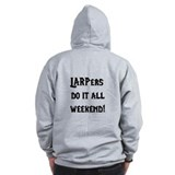 LARPers Do It All Weekend Zip Hoodie