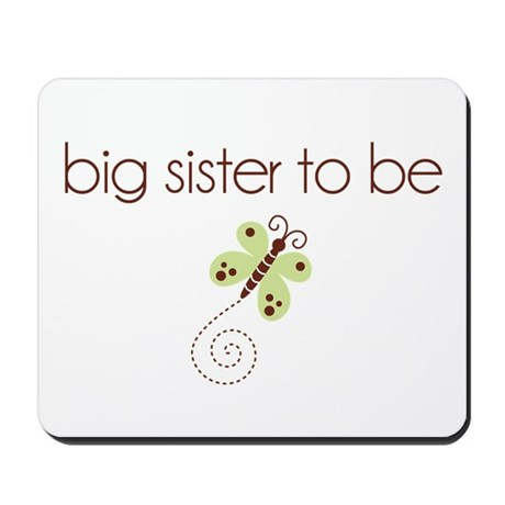 big sister to be dragonfly Mousepad
