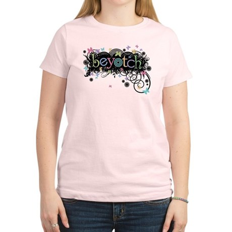 Beyotch Women's Light T-Shirt